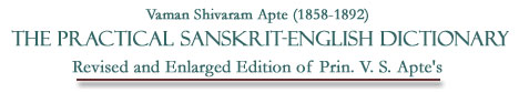 Revised and enlarged edition of Prin. V. S. Apte's The practical Sanskrit-English dictionary.